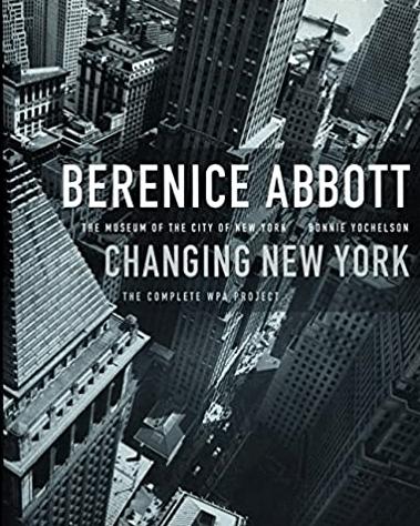 Berenice Abbott : Changing New York