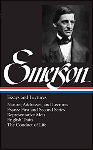 Ralph Waldo Emerson : Essays and Lectures (Library of America)