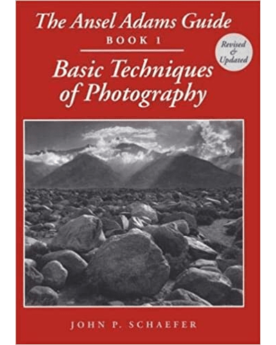 The Ansel Adams Guide : Book 1 : Basic Techniques of Photography