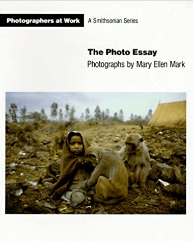 The Photo Essay (Photographers at Work)